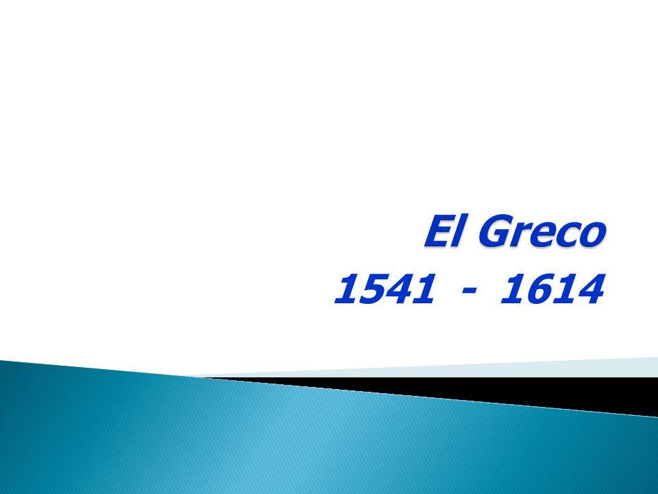 El Greco 1541 - 1614