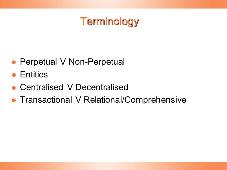 Terminology Perpetual V Non-Perpetual Entities