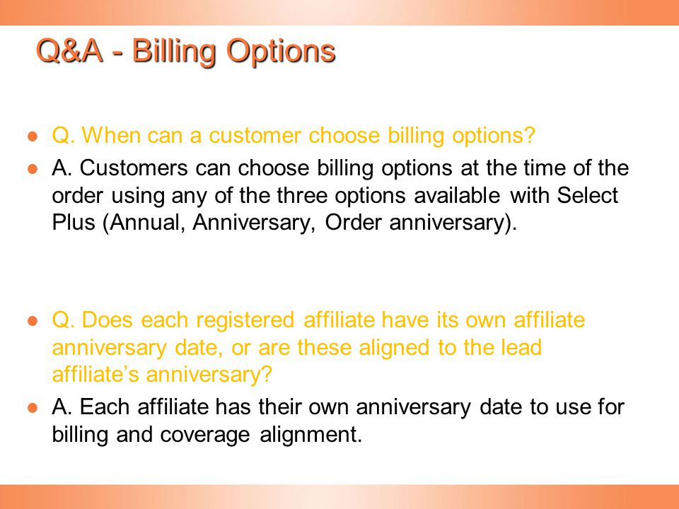 Q&A - Billing Options Q. When can a customer choose billing options