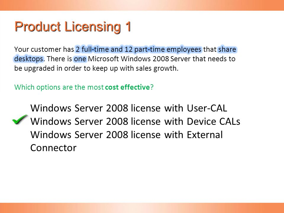 Product Licensing 1 Windows Server 2008 license with User-CAL