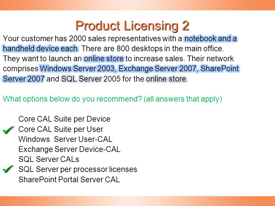 Product Licensing 2 Your customer has 2000 sales representatives with a notebook and a.
