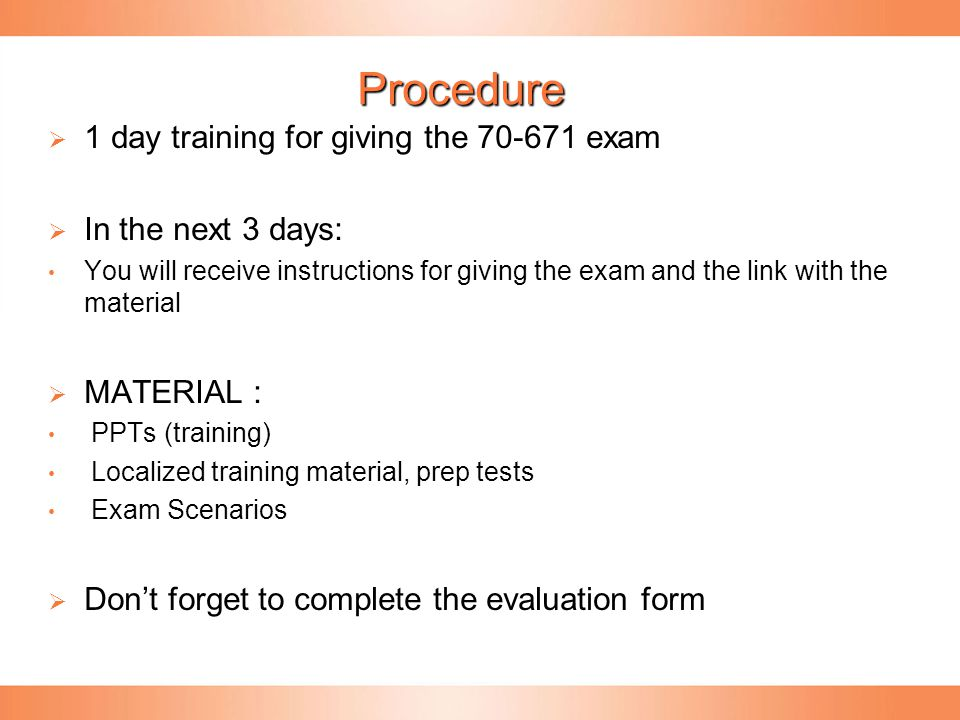 Procedure 1 day training for giving the 70-671 exam