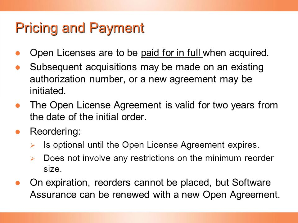 Pricing and Payment Open Licenses are to be paid for in full when acquired.