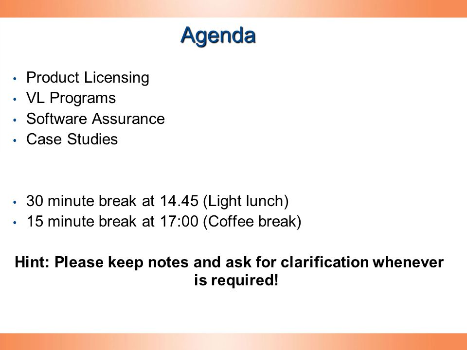 Agenda Product Licensing VL Programs Software Assurance Case Studies