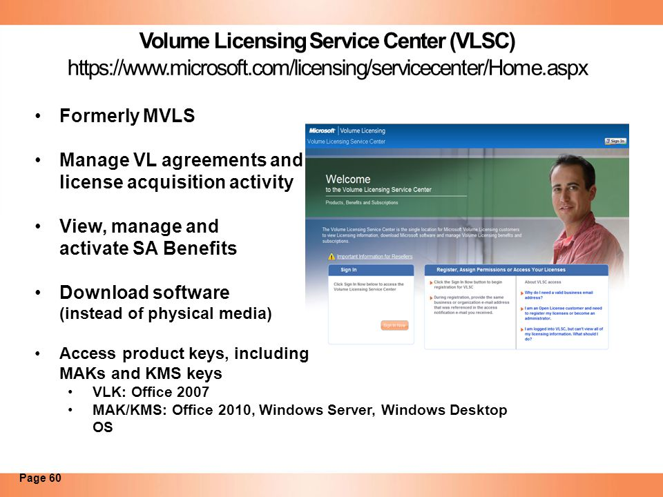 Volume Licensing Service Center (VLSC) https://www. microsoft