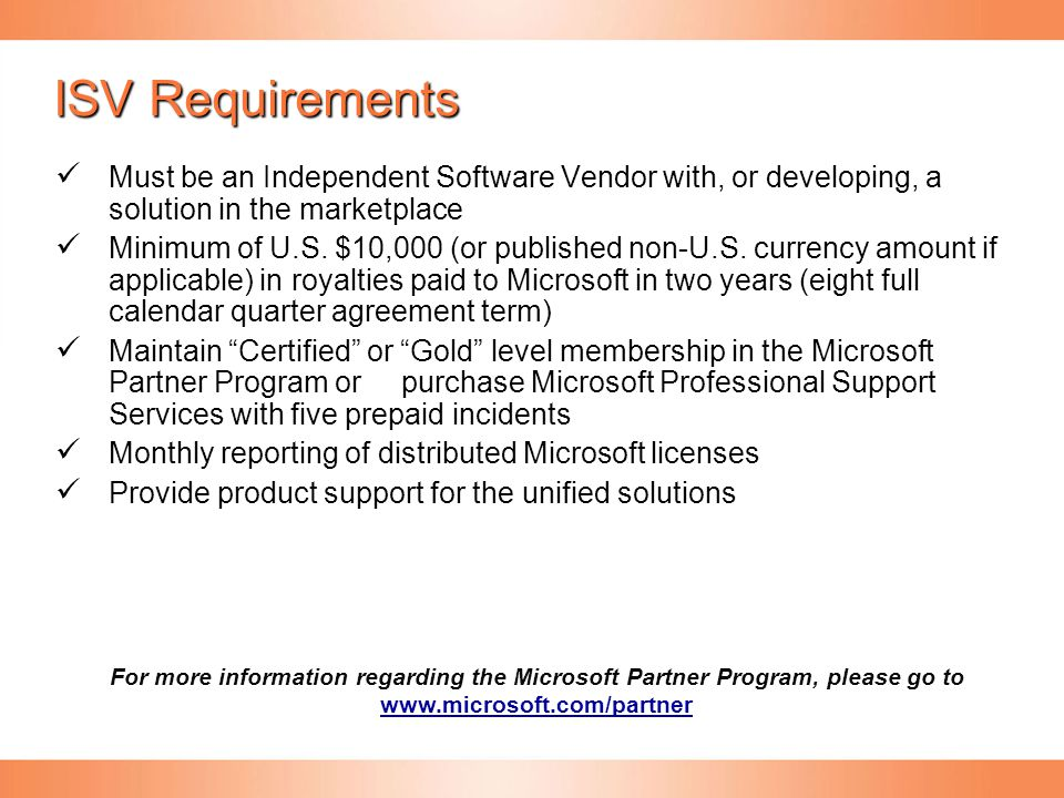 ISV Requirements Must be an Independent Software Vendor with, or developing, a solution in the marketplace.