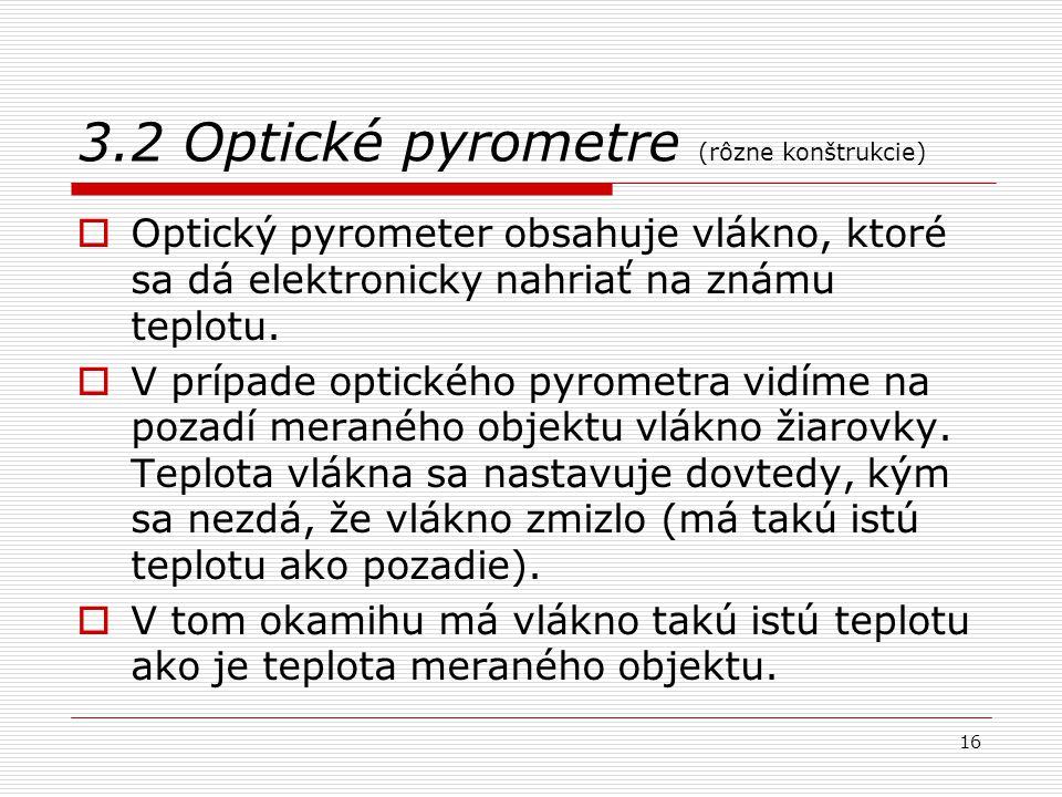 3.2 Optické pyrometre (rôzne konštrukcie)