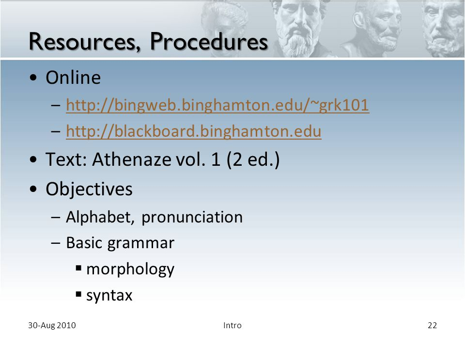 Resources, Procedures Online Text: Athenaze vol. 1 (2 ed.) Objectives