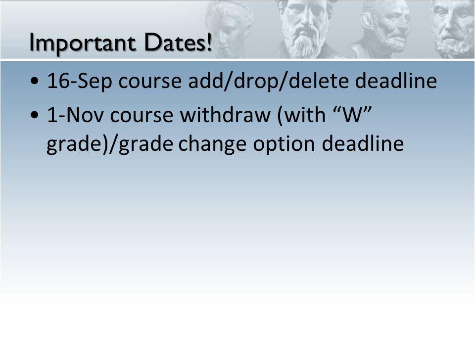 Important Dates! 16-Sep course add/drop/delete deadline