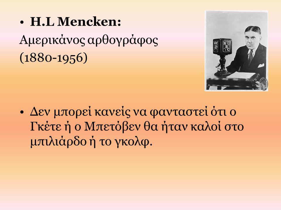 H.L Mencken: Αμερικάνος αρθογράφος.