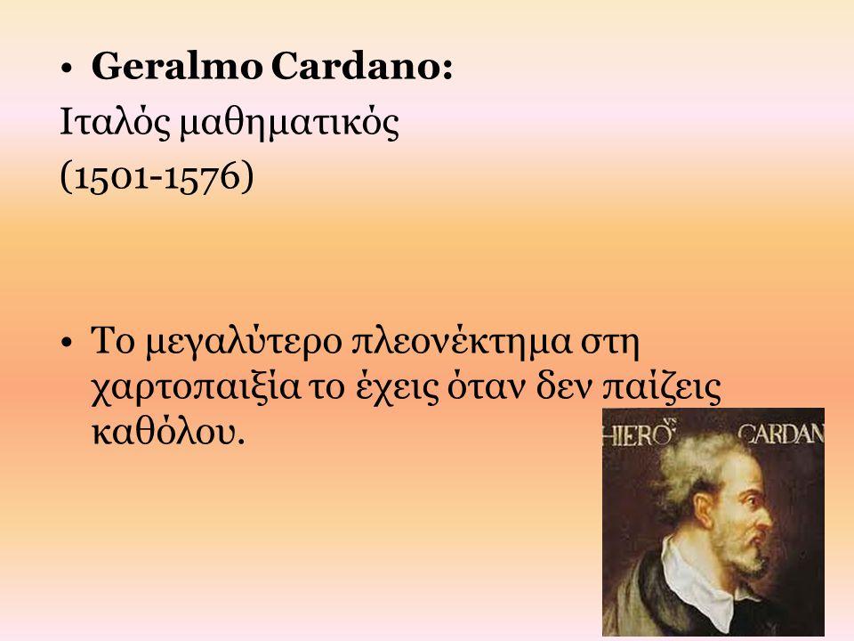 Geralmo Cardano: Ιταλός μαθηματικός.