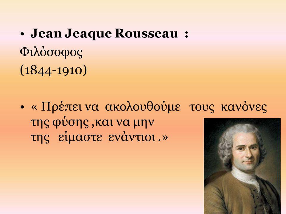 Jean Jeaque Rousseau : Φιλόσοφος.