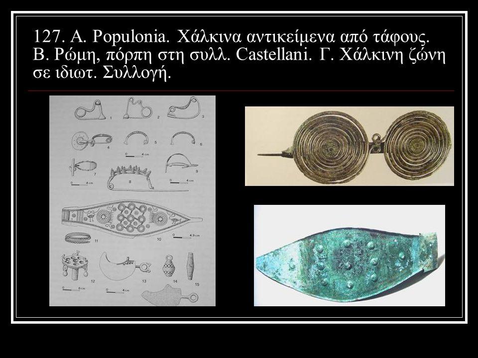 127. Α. Populonia. Χάλκινα αντικείμενα από τάφους. B