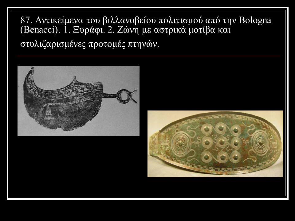 87. Αντικείμενα του βιλλανοβείου πολιτισμού από την Bologna (Benacci)