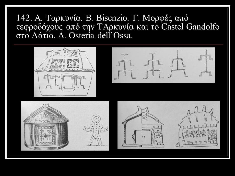 142. Α. Ταρκυνία. Β. Bisenzio. Γ.