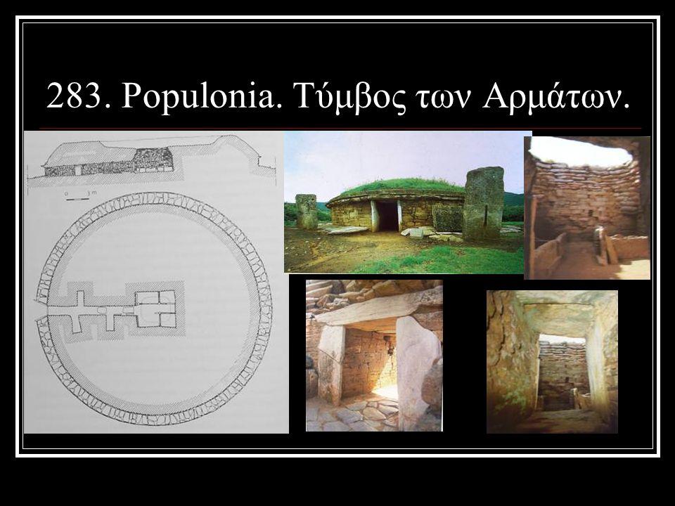 283. Populonia. Τύμβος των Αρμάτων.