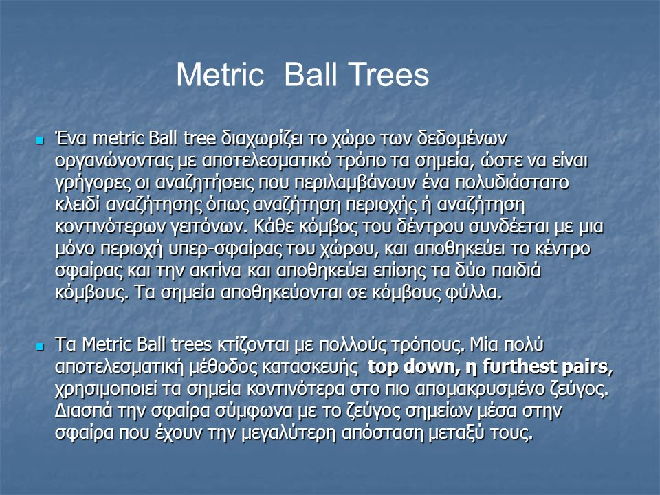 Metric Ball Trees