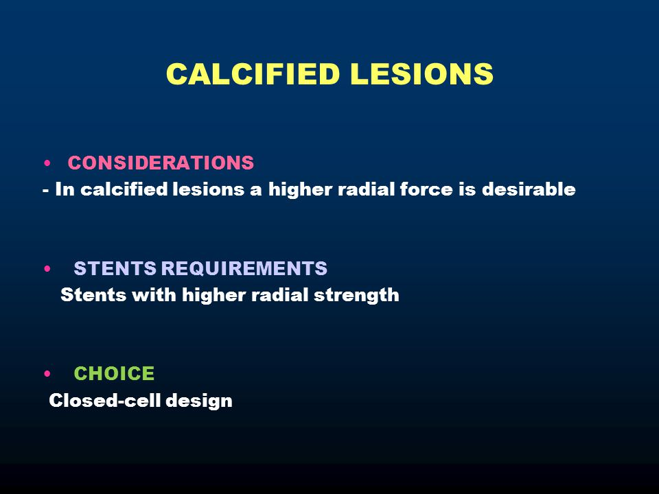 CALCIFIED LESIONS CONSIDERATIONS