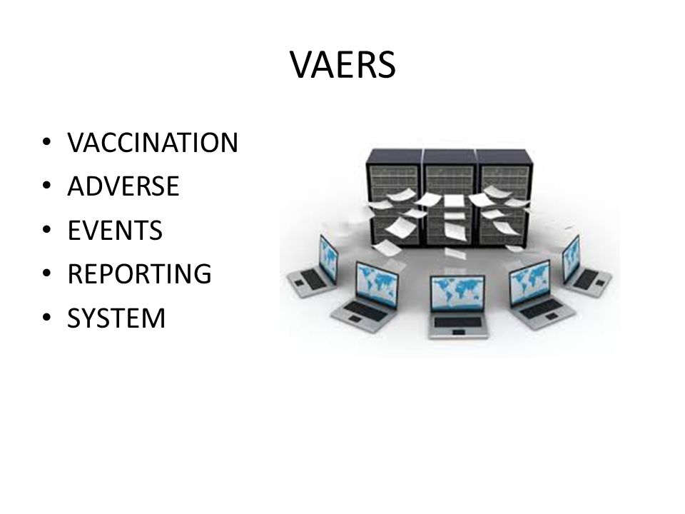 VAERS VACCINATION ADVERSE EVENTS REPORTING SYSTEM