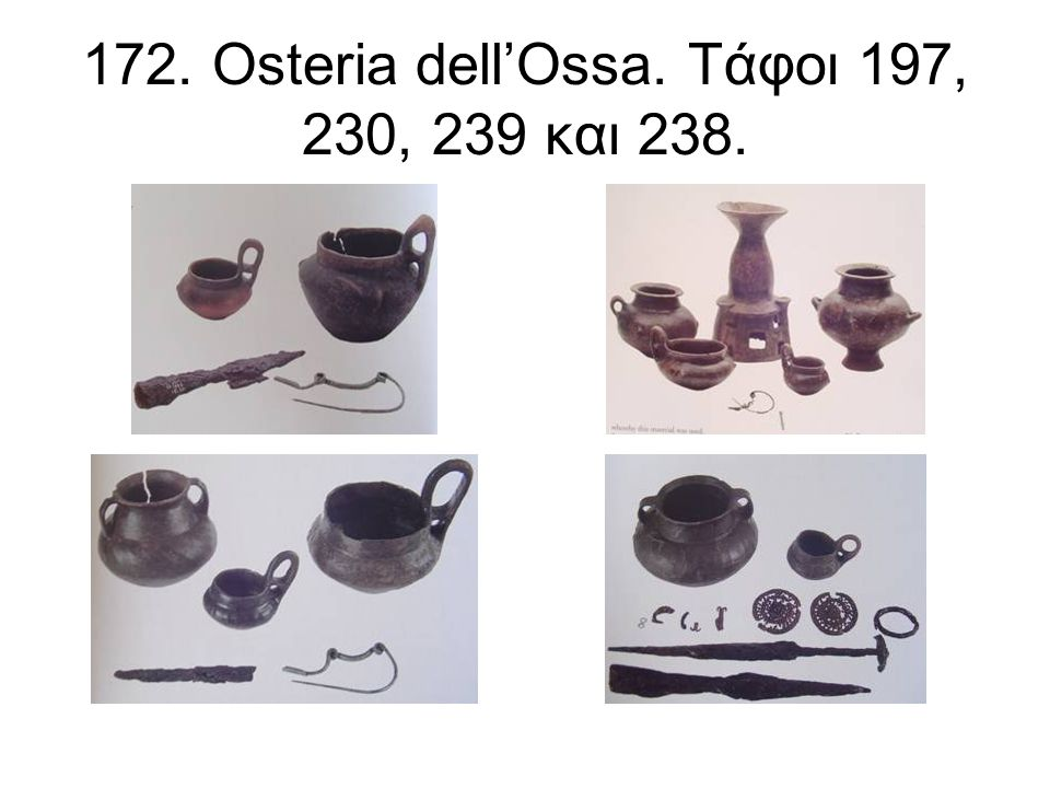 172. Osteria dell'Ossa. Τάφοι 197, 230, 239 και 238.