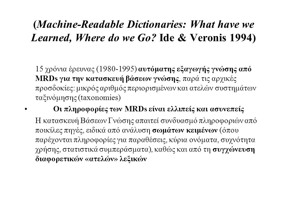 (Machine-Readable Dictionaries: What have we Learned, Where do we Go