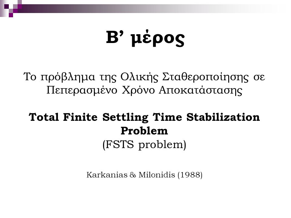 Total Finite Settling Time Stabilization