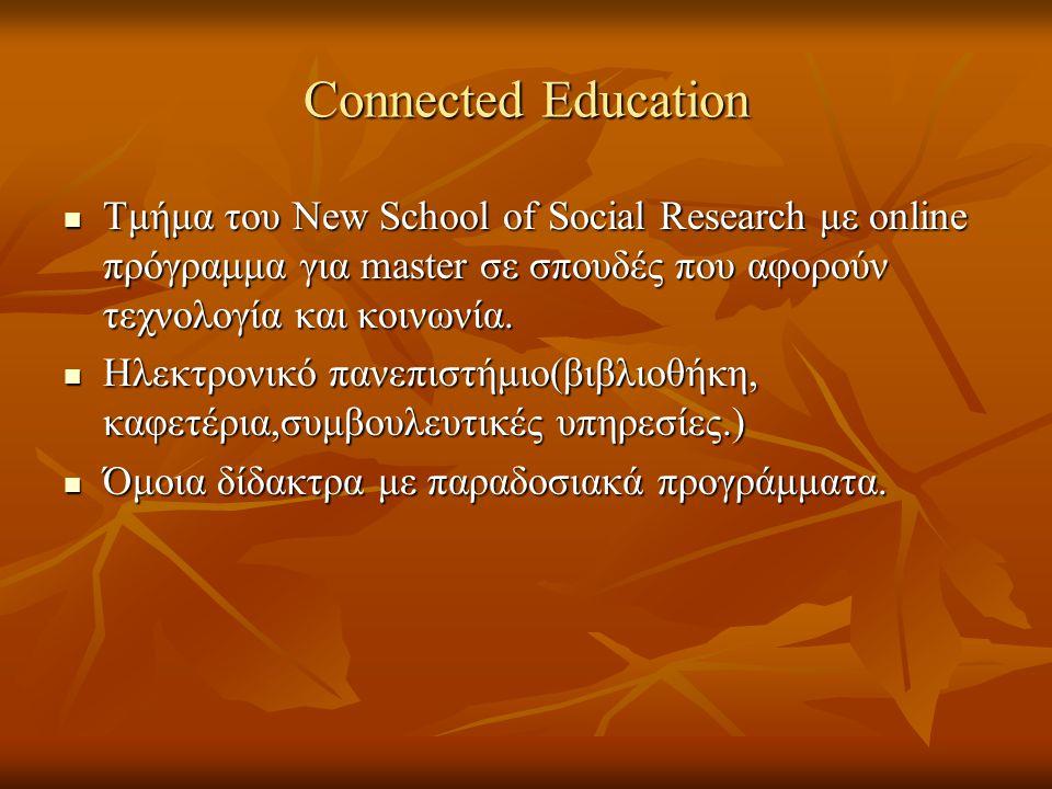 Connected Education Τμήμα του New School of Social Research με online πρόγραμμα για master σε σπουδές που αφορούν τεχνολογία και κοινωνία.