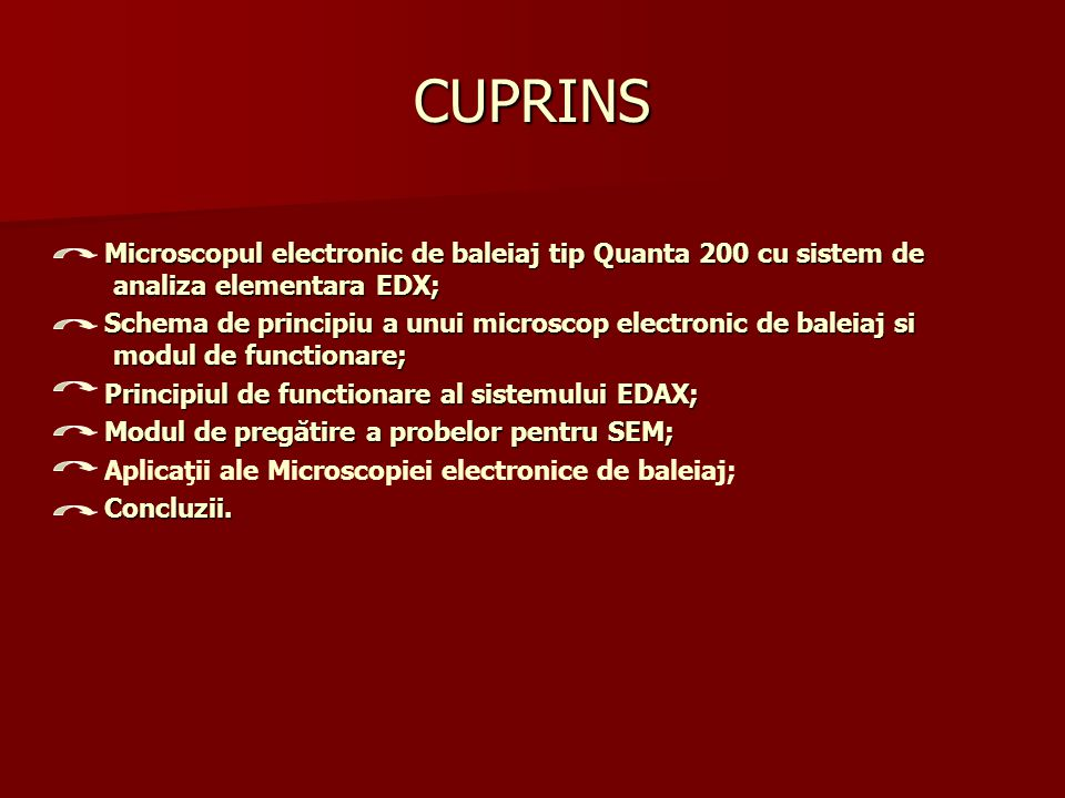 CUPRINS Microscopul electronic de baleiaj tip Quanta 200 cu sistem de analiza elementara EDX;