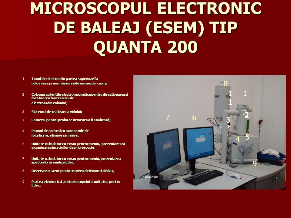 MICROSCOPUL ELECTRONIC DE BALEAJ (ESEM) TIP QUANTA 200