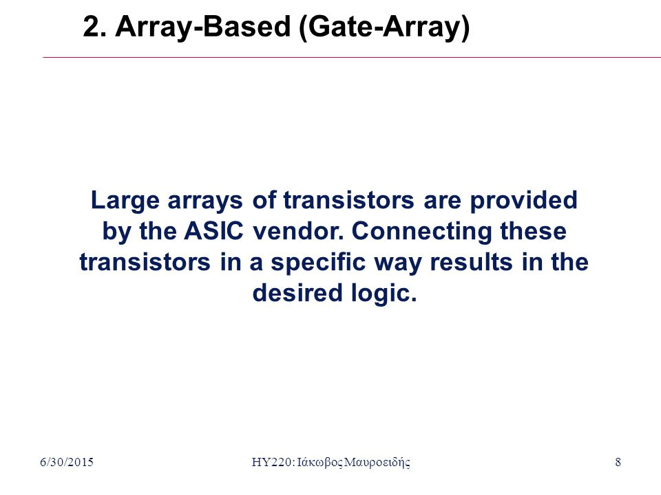 2. Array-Based (Gate-Array)