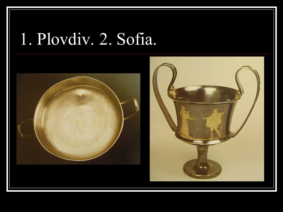 1. Plovdiv. 2. Sofia.