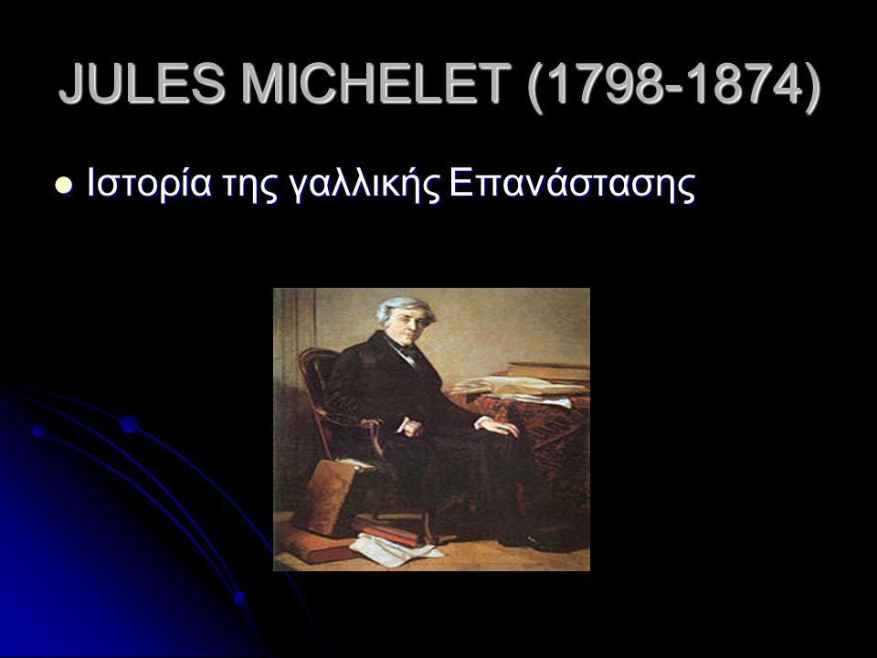 JULES MICHELET (1798-1874) Ιστορία της γαλλικής Επανάστασης