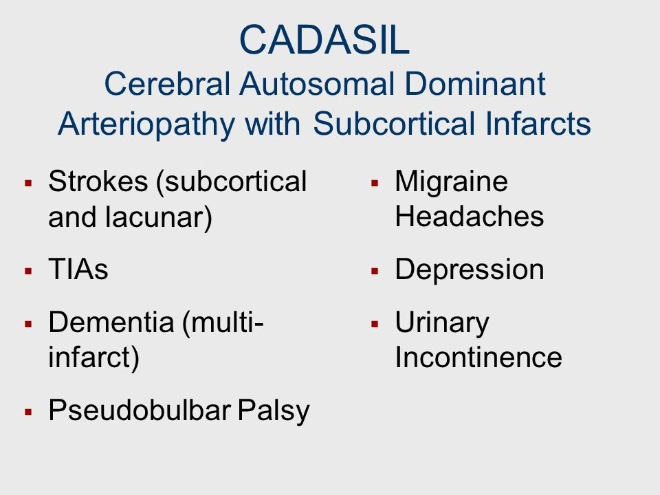 CADASIL Cerebral Autosomal Dominant Arteriopathy with Subcortical Infarcts