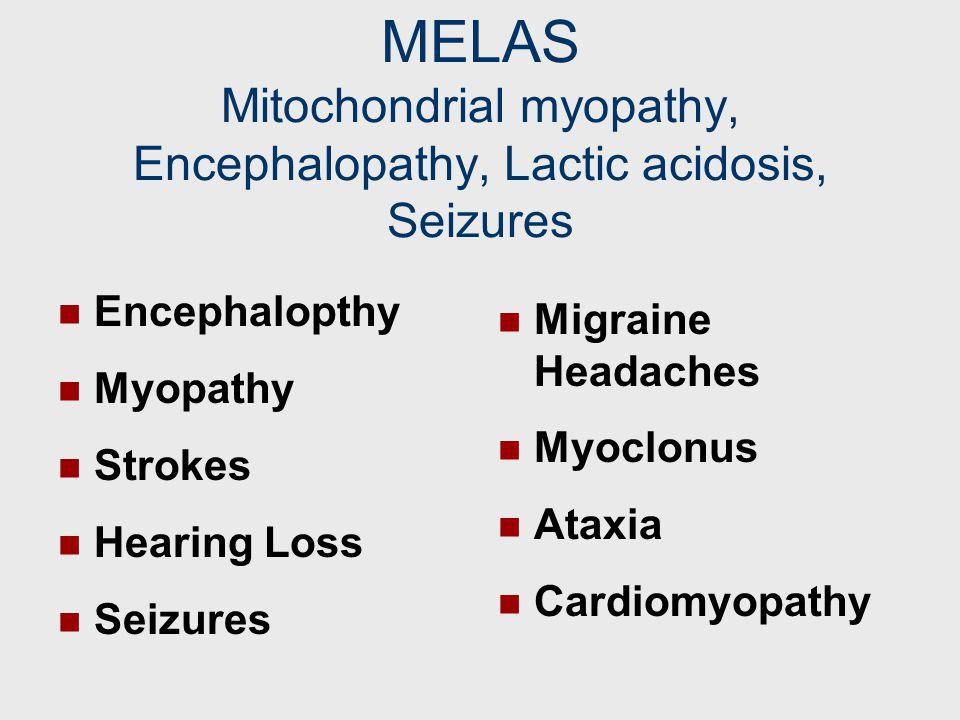 MELAS Mitochondrial myopathy, Encephalopathy, Lactic acidosis, Seizures