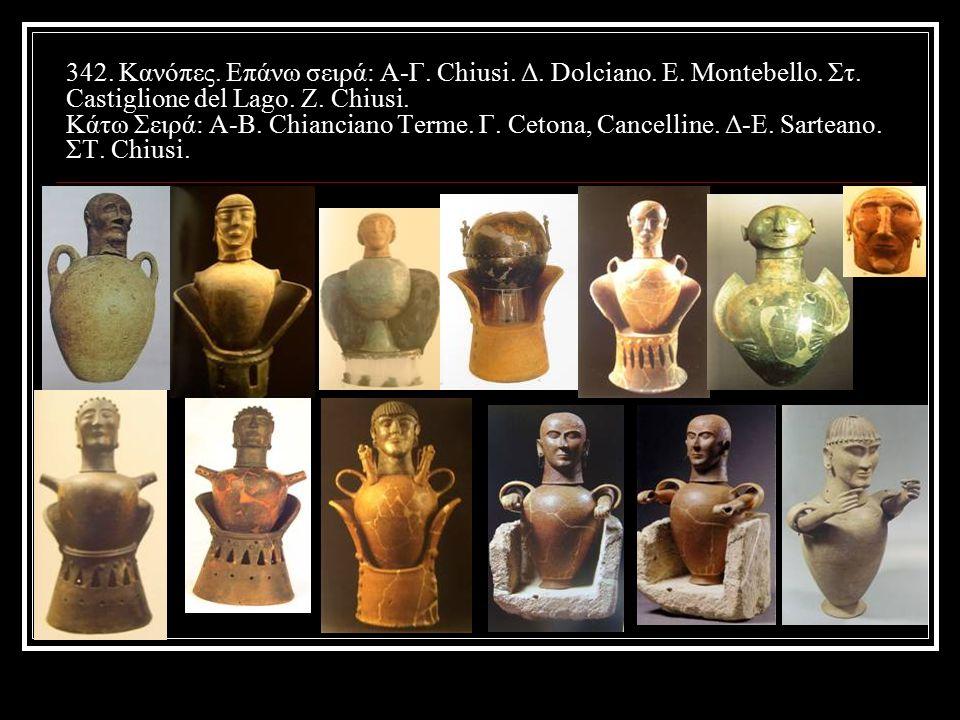 342. Κανόπες. Επάνω σειρά: Α-Γ. Chiusi. Δ. Dolciano. Ε. Montebello. Στ