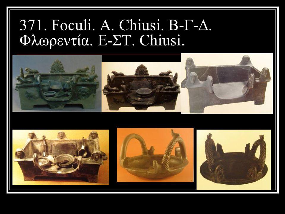 371. Foculi. Α. Chiusi. B-Γ-Δ. Φλωρεντία. Ε-ΣΤ. Chiusi.