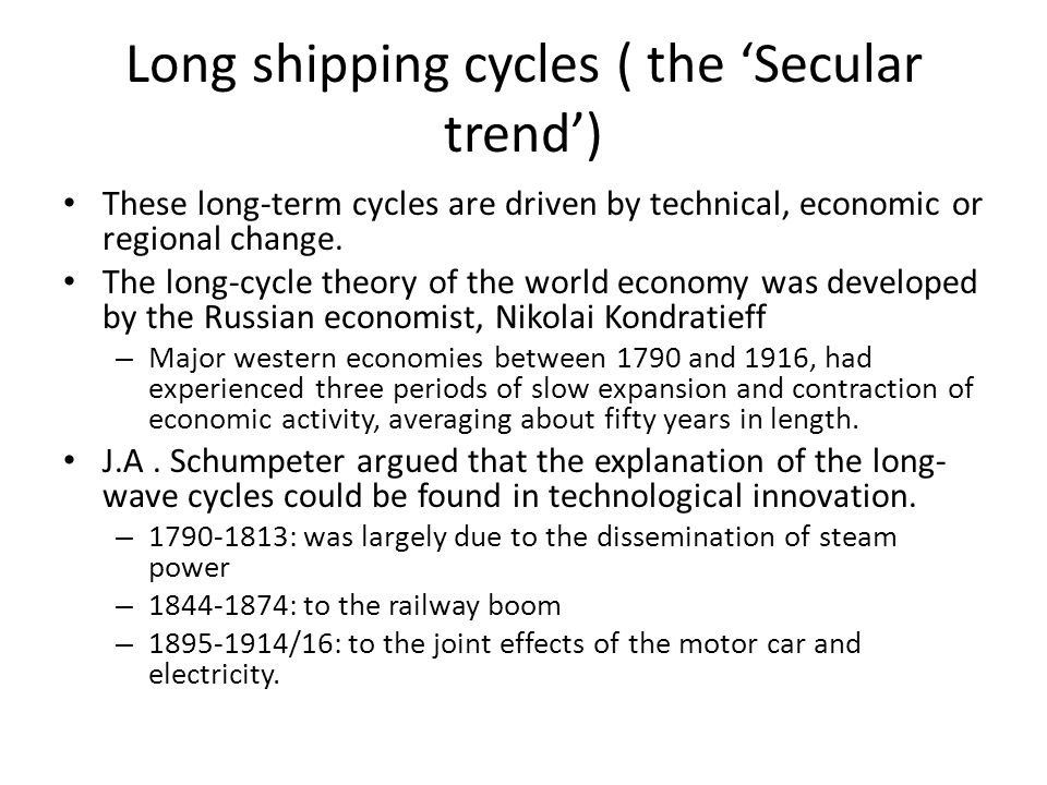 Long shipping cycles ( the 'Secular trend')