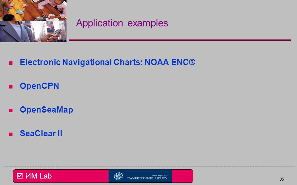 Application examples Electronic Navigational Charts: NOAA ENC® OpenCPN