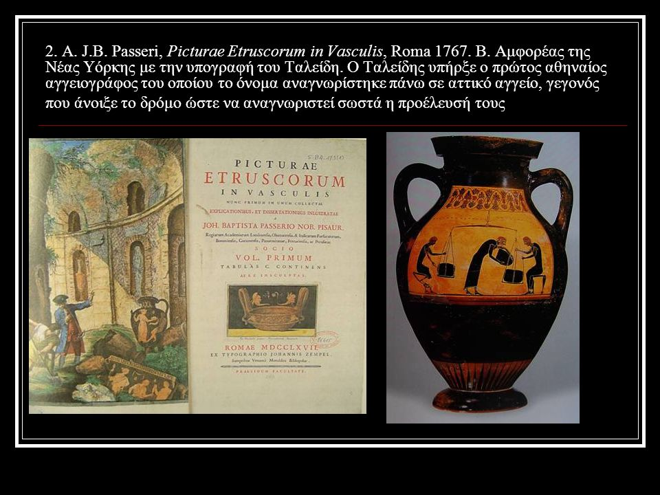 2. A. J. B. Passeri, Picturae Etruscorum in Vasculis, Roma 1767. B