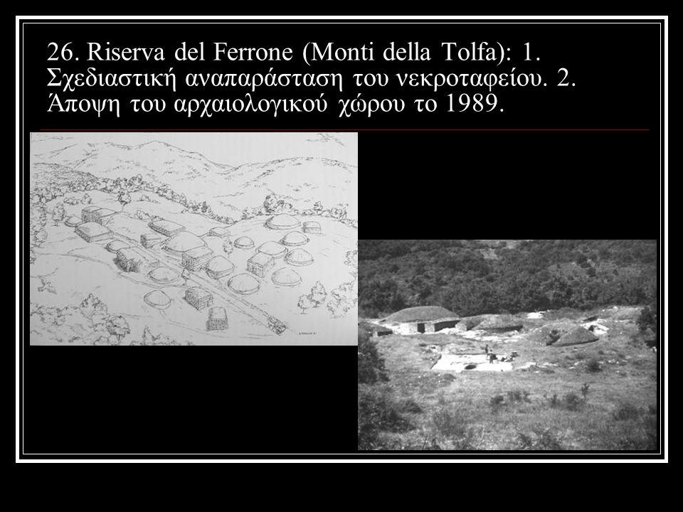 26. Riserva del Ferrone (Monti della Tolfa): 1