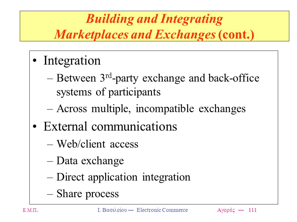 Building and Integrating Marketplaces and Exchanges (cont.)