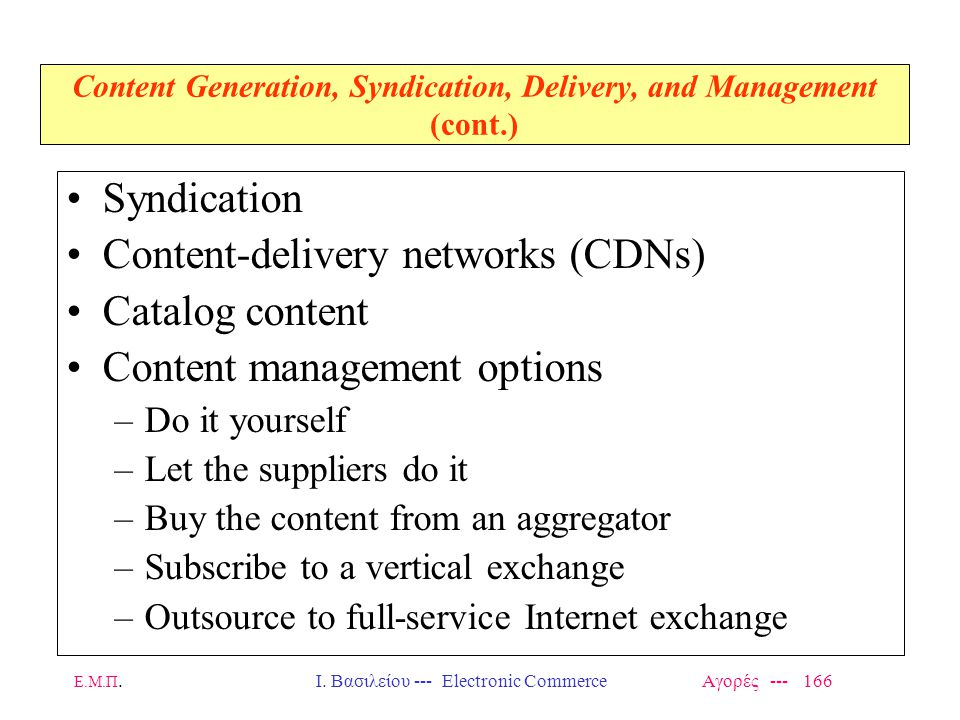 Content Generation, Syndication, Delivery, and Management (cont.)