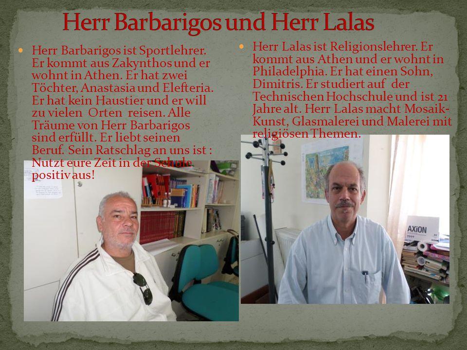 Herr Barbarigos und Herr Lalas