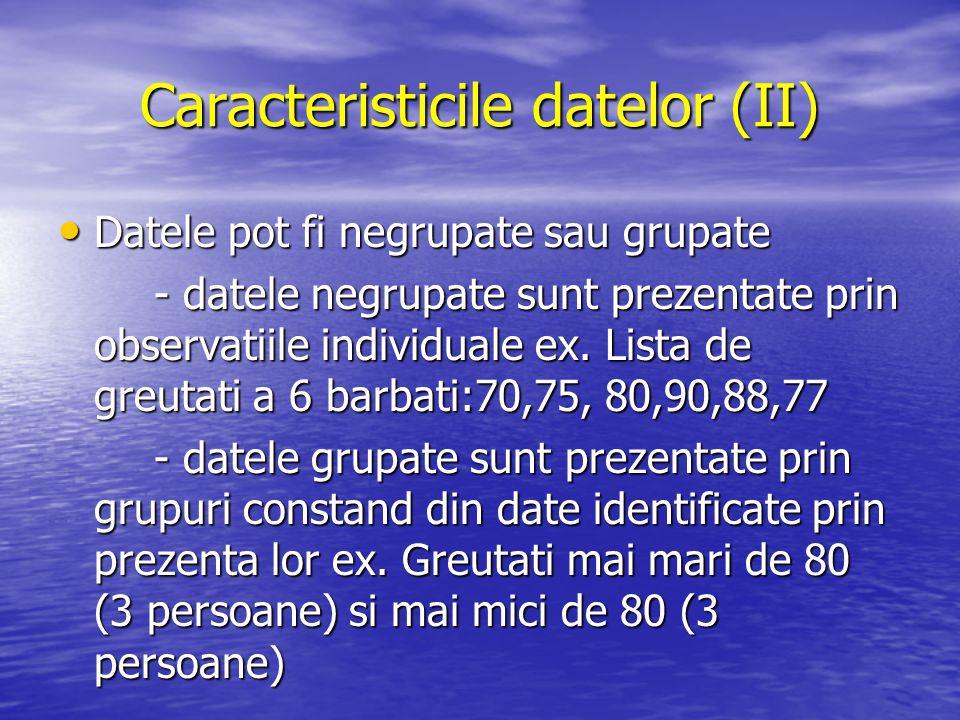 Caracteristicile datelor (II)