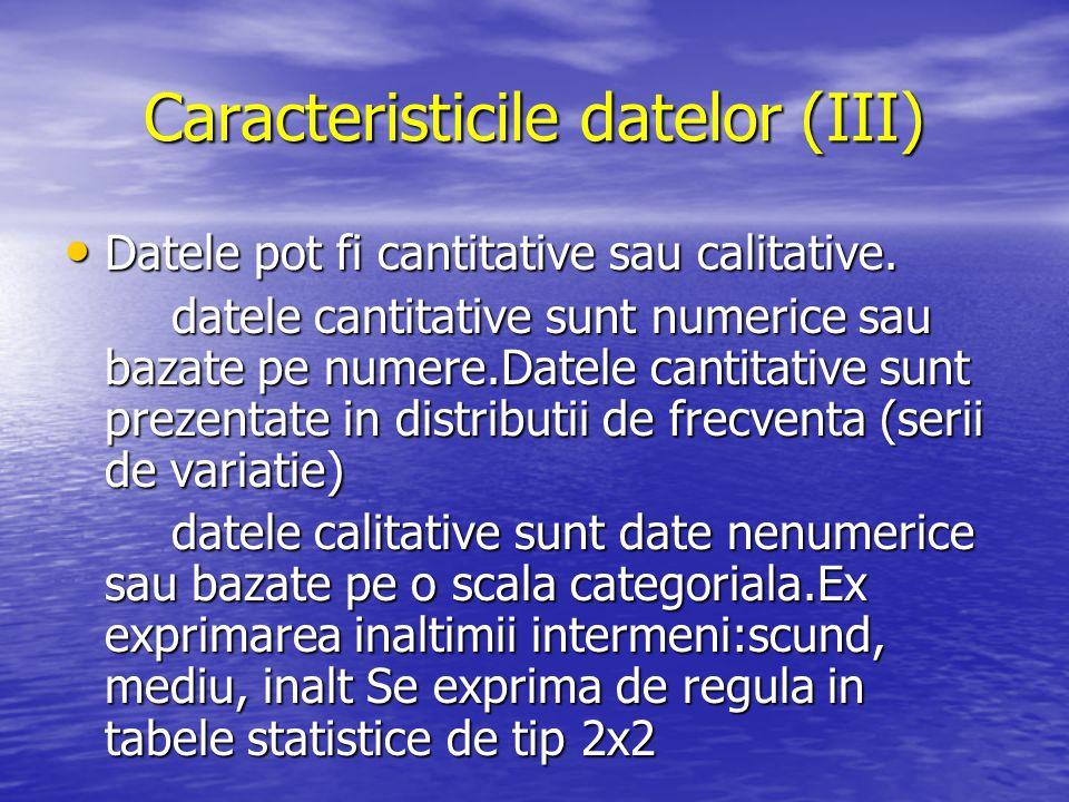 Caracteristicile datelor (III)