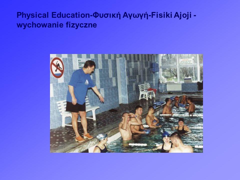 Physical Education-Φυσική Αγωγή-Fisiki Ajoji -wychowanie fizyczne