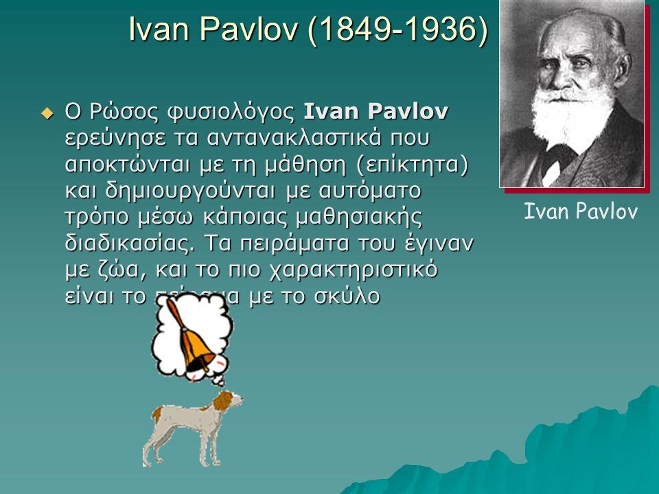 Ivan Pavlov (1849-1936) Ivan Pavlov.