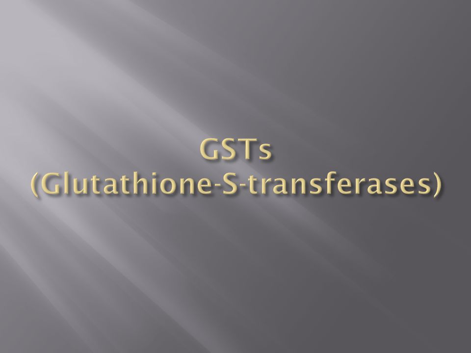 GSTs (Glutathione-S-transferases)