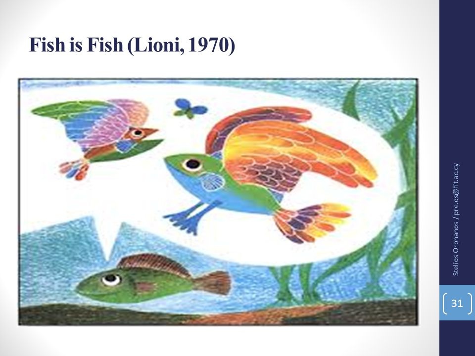 Fish is Fish (Lioni, 1970) Stelios Orphanos / pre.os@fit.ac.cy