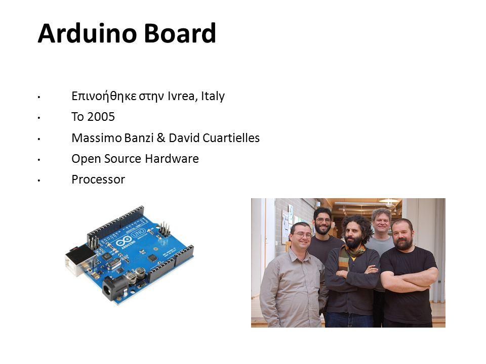 Arduino Board Επινοήθηκε στην Ivrea, Italy Το 2005
